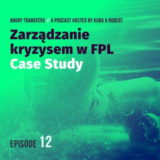 #12 Zarządzanie kryzysem w FPL - CASE STUDY