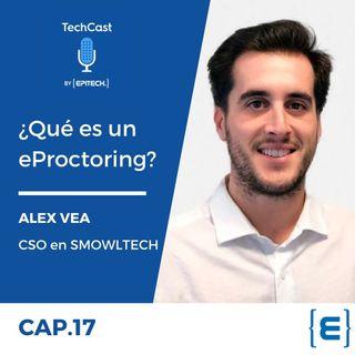 ¿Qué es un eProctoring? con Alex Vea