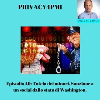 Episodio 49- Tutela dei minori. Sanzione a un social dallo stato di Washington.