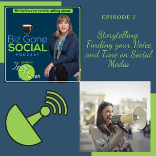 Episode 7 - Storytelling - Finding your Voice & Tone on Social Media - 7_29_20