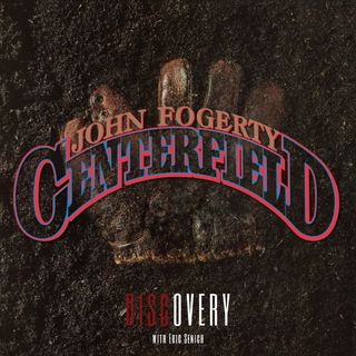Episode 7 | John Fogerty's 'Centerfield' Album