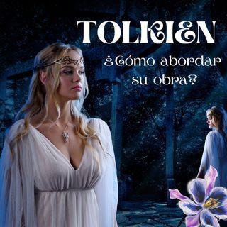 Tolkien: ¿Cómo abordar su obra?