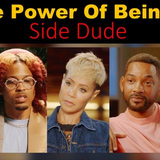 The Power Of Being A Side Dude