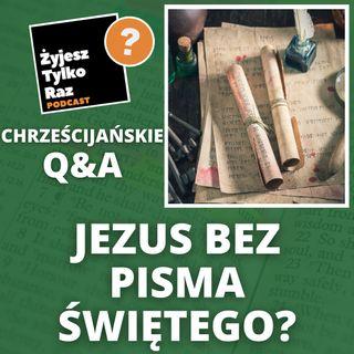 Jezus bez Pisma Świętego? Czy Biblia jest sfałszowana? | Chrześcijańskie Q&A #28