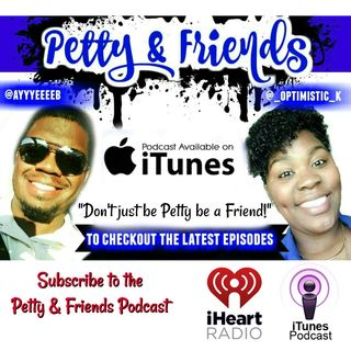 "Ep. 24 ""Vulnerability"" Petty & Friends"