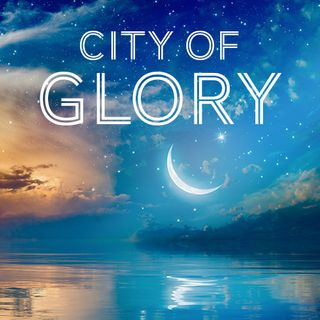 The City of Glory