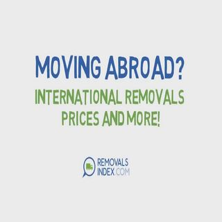 Moving Abroad? International Removals Prices And More!