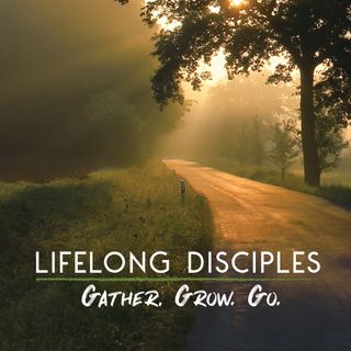 Lifelong Disciples - Part 4