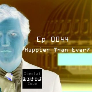 Ep 0044 - Happier Than Ever?