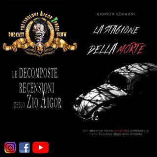 Aigor Zombie Podcast Show - La stagione della Morte di Giorgio Borroni