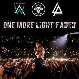 Kill_mR_DJ - One More Light Faded (Alan Walker VS Linkin Park)