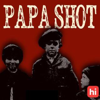 The Boy Said 'Papa Shot'