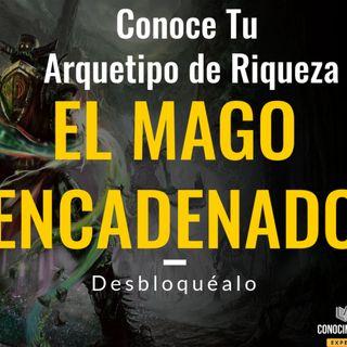 Tercer Arquetipo de Riqueza - El Mago Encadenado - Episodio exclusivo para mecenas