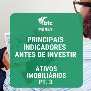 Fundos Imobiliários: Principais Indicadores - Ativos Imobiliários pt. 3 | BTC Money #20