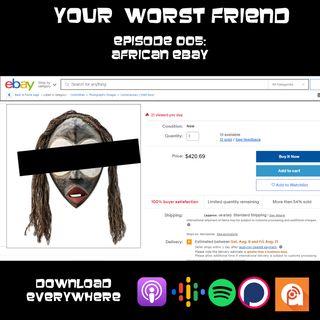 Episode 005: African eBay