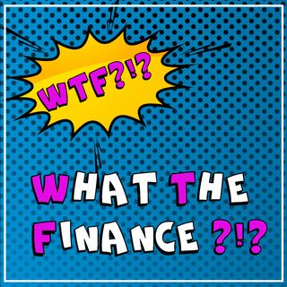 #WTF - What The finance?!?