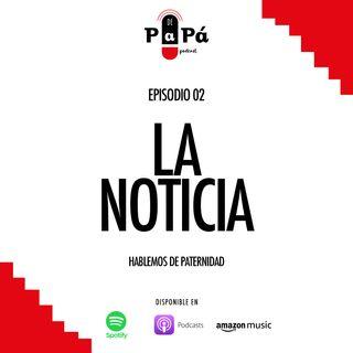 EP02 La noticia