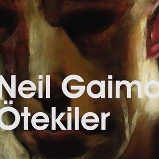 Neil Gaiman - Ötekiler Öyküsü- Seslendiren Süleyman Sönmez