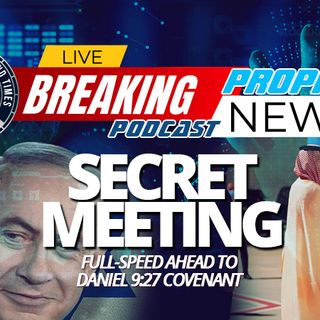 NTEB PROPHECY NEWS PODCAST: Netanyahu Flies To Saudi Arabia For Secret Abraham Accords Meeting With Pompeo And Crown Prince Bin Salman