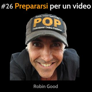 #26 Come prepararsi per un video