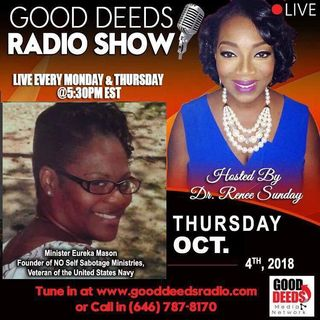 Minister Eureka Mason Founder of NO Self Sabotage Ministries share on Good Deeds Radio Show