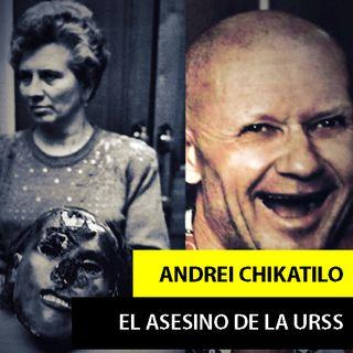 ANDRÉI CHIKATILO | EL ASESINO DE ROSTOV