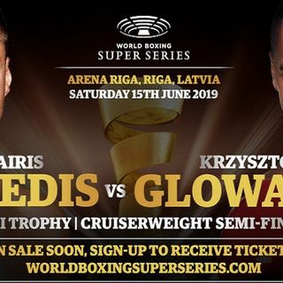 Preview Of The World Boxing Super Series Card Headlined By Mairis Briedis-Krzysztof Glowacki For WBO+WBC Cruiserweight Title's!