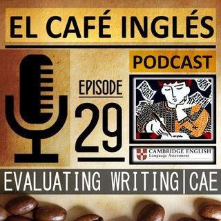 ¿Cómo se evalúa el Writing?   Certificate in Advanced English (CAE)