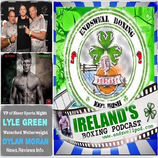 Endswell Boxing Podcast: 'Boxing Is Ballet in Gloves' says Lyle Green of Sheer Sports Management