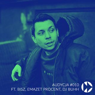 #010 - ft. Bisz, Emazet Procent, DJ Buhh
