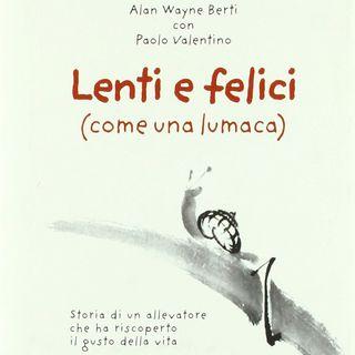 """Alan Wayne Berti """"Lenti e felici"""""""