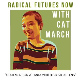 Statement on Atlanta with historical lens with Cat March