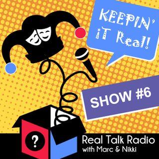 Show #6 - Real Talk Radio