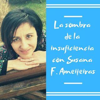 Episodio 3 - La sombra de la insuficiencia con Susana Ameijeiras