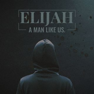 Elijah - A man like us - Esther Carter - 08.03.2020