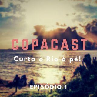 Episódio 1 - CopaCast - Curta o Rio à Pé!