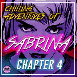 Chilling Adventures of Sabrina - 1x04 'Chapter 4: Witch Academy' // Recap Rewind //