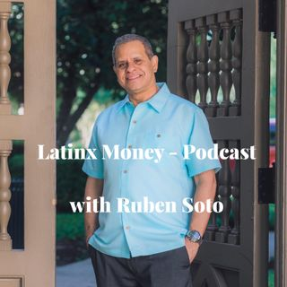 Episode 1 - Introduction to the podcast - Helping the Latinx population build wealth