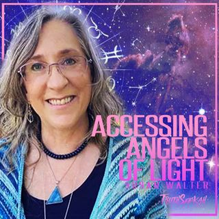 Accessings Angels of Light and Angelic Realms | Susan Walter