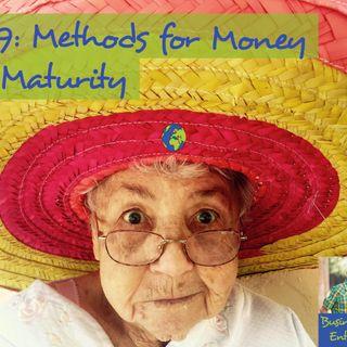 029: Methods for Money in Maturity