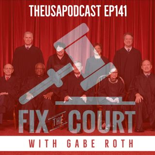 Fixing the Court w/ Gabe Roth, Fall into the Wealth Gap & Elephants in Donkey Clothing