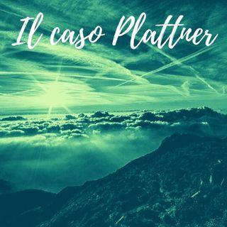 Il caso Plattner
