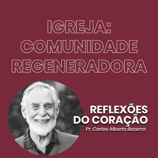 IGREJA: COMUNIDADE REGENERADORA