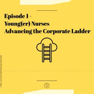 Young(er) nurses advancing the corporate ladder