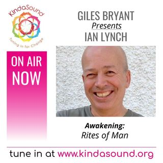 Rites of Man | Ian Lynch on Awakening with Giles Bryant