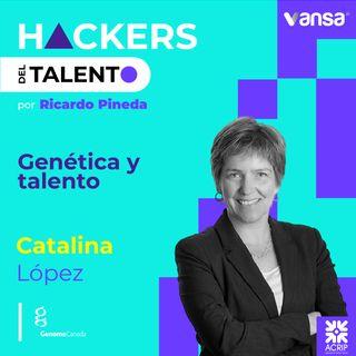 109. Genética y talento - Catalina López (Genome Canada) - Lado B