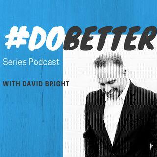 #dobetter with David Bright