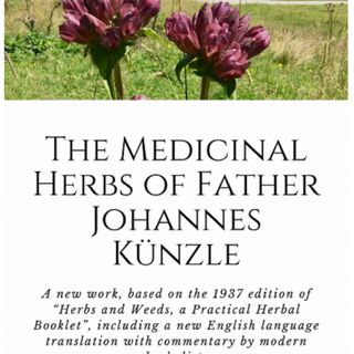 Show 27: Announcing our new book, The Herbs and Weeds of Fr. Johannes Künzle