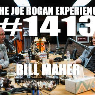 #1413 - Bill Maher