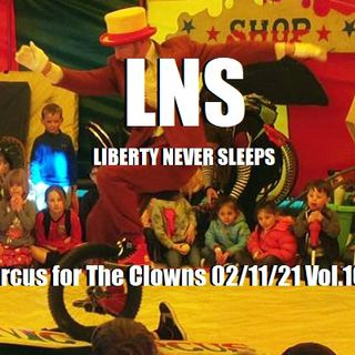 A Circus for The Clowns 02/11/21 Vol.10 #028